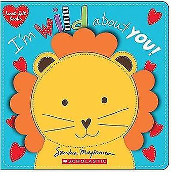 I'm Wild about You! (Heart-Felt Books) by Sandra Magsamen - 978054546