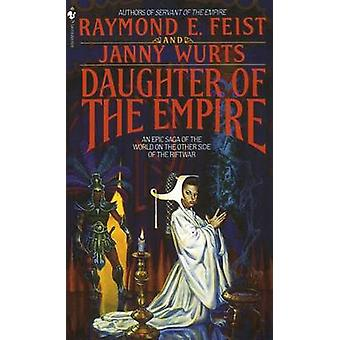 Daughter of the Empire by Raymond E. Feist - 9780553272116 Book