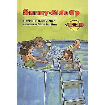 Sunny-Side Up by Patricia Reilly Giff - Blanche Sims - 9780812446876