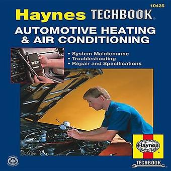 The Haynes Automotive Heating & Air Conditioning Systems Manual by Ed