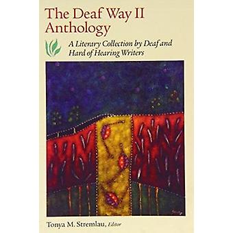 The Deaf Way Anthology - A Literary Collection by Deaf and Hard of Hea