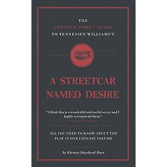 The Connell Short Guide to Tennessee Williams's A Streetcar Named Des