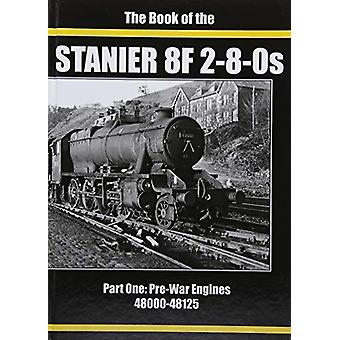THE BOOK OF THE STANIER 8F 2-8-0s - PART 1  - 48000-48125 by THE BOOK O