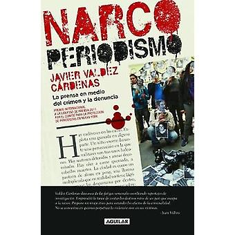 Narcoperiodismo by Javier Valdez Cardenas - 9786073147118 Book