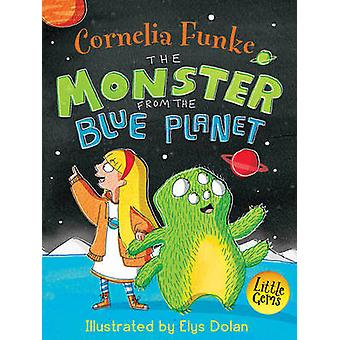 Monster From The Blue Planet by Cornelia Funke