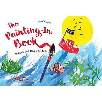 The Painting-In Book - 30 Paint and Play Activities by Anna Rumsby - 9