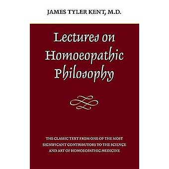 Lectures on Homoeopathic Philosophy (Reprinted edition) by James Tyle