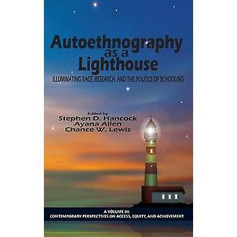 Autoethnography als een vuurtoren verlicht race onderzoek en de politiek van het onderwijs HC door Hancock & Stephen D.
