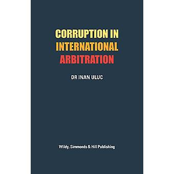 Corruption in International Arbitration by Dr Inan Uluc