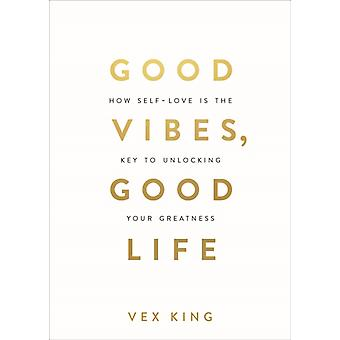Good Vibes Good Life by Vex King