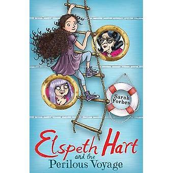 Elspeth Hart and the Perilous Voyage de Sarah Forbes et Illustrated de James Brown