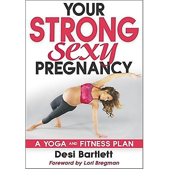 Your Strong Sexy Pregnancy by Desi Bartlett