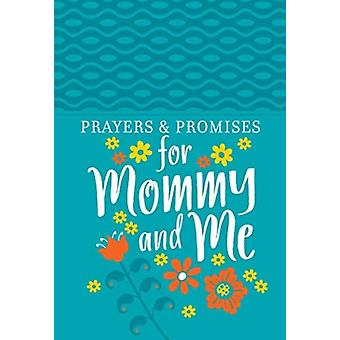 Prayers amp Promises for Mommy and Me par Broadstreet Publishing