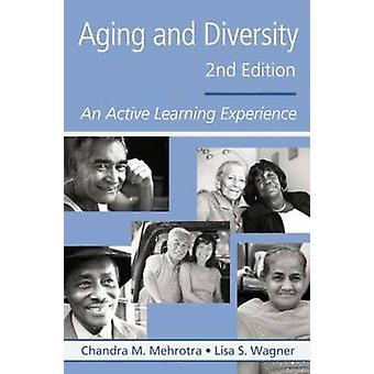 Envejecimiento y Diversidad por Mehrotra &Chandra M. College of St. Scholastica & Minnesota & USAWagner & Lisa S. University of San Francisco &USA