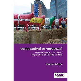 Europeanised or European Representation by Civil Society Organisations in EU Policy Making by Dr Krger & Sandra