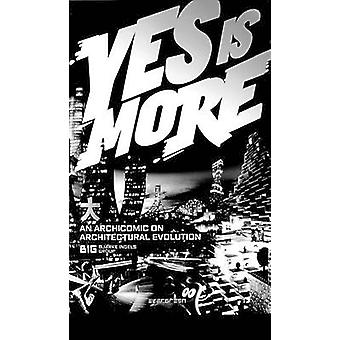 Yes is More - An Archicomic on Architectural Evolution by Bjarke Ingel