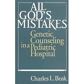 All God's Mistakes: Genetic Counseling in a Pediatric Hospital (Women in Culture and Society)