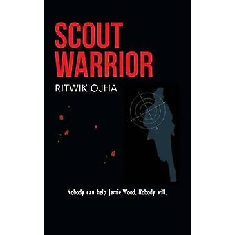 Scout Warrior by Ojha & Ritwik