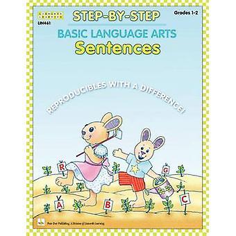 StepByStep Basic Language Arts Sentences Grades 12 by Morris & Claire
