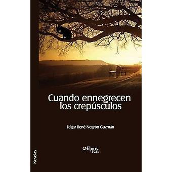 Cuando Ennegrecen Los Crepusculos by Negron Guzman & Edgar Rene