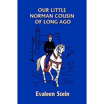 Our Little Norman Cousin of Long Ago Yesterdays Classics by Stein & Evaleen
