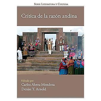 Critica de la razon andina by Carlos Abreu Mendoza - 9781945234101 Bo