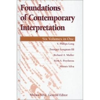 Fondements de l'interprétation contemporaine par V. Philips LongTremper Longman IIIRichard MullerVern S. PoythressMoises Silva