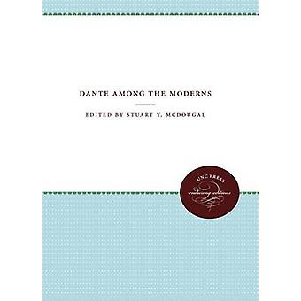 Dante Among the Moderns by McDougal & Stuart Y.
