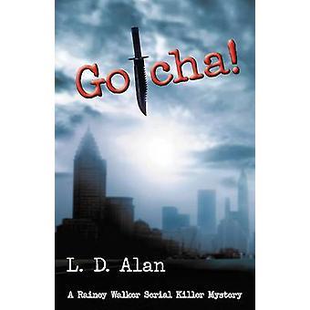 Gotcha by Alan & L. D.