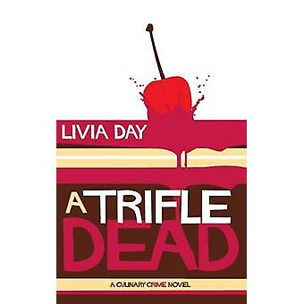 A Trifle Dead Cafe La Femme Mysteries Book 1 by Day & Livia