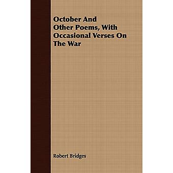 October And Other Poems With Occasional Verses On The War by Bridges & Robert