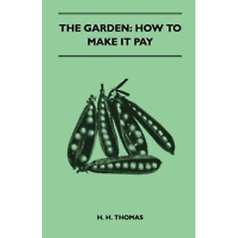 The Garden How To Make It Pay by Thomas & H. H.