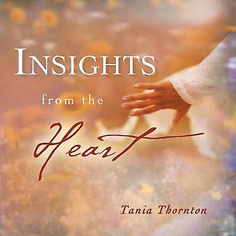 Insights from the Heart by Thornton & Tania