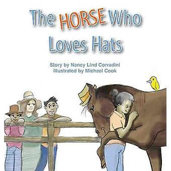 The Horse Who Loves Hats by Corradini & Nancy  Lind