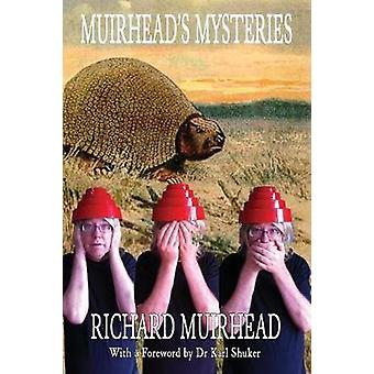 Muirheads Mysteries 2009  2010 Leaves from a Fortean Zoologists  Notebook  Volume One by Muirhead & Richard