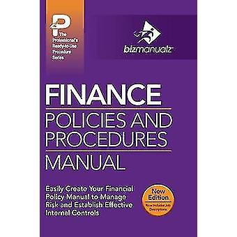Finance Policies and Procedures Manual by Bizmanualz & Inc.