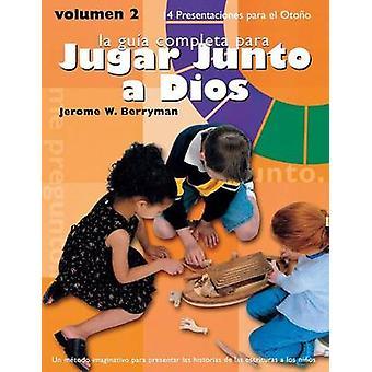 Guia Completa Para Jugar Junto A Dios Volumen 2 14 Presentaciones Para el Otono by Berryman & Jerome W