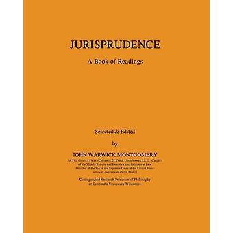 Jurisprudence A Book of Readings by Montgomery & John Warwick