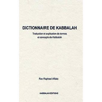 Dictionnaire de Kabbalah by Afilalo & Rabbi Raphael