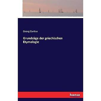 Grundzge der griechischen Etymologie by Curtius & Georg