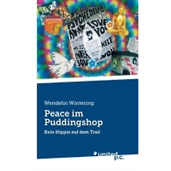 Peace Im Puddingshop by Wintering & Wendelin