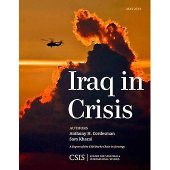 Iraq in Crisis by Cordesman & Anthony H.