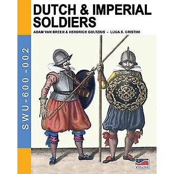 Dutch  Imperial soldiers By Adam Van Breen  Hendrick Goltzius by Cristini & Luca Stefano