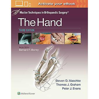 Master Techniques in Orthopaedic Surgery The Hand by Maschke & Dr. Steven & MDGraham & Thomas J.Evans & Dr. Peter