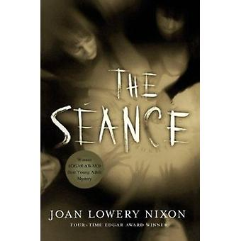The Seance by Joan Lowery Nixon - 9780152050290 Book