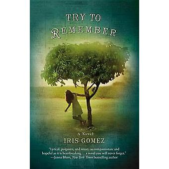 Try to Remember by Iris Gomez - 9780446556194 Book