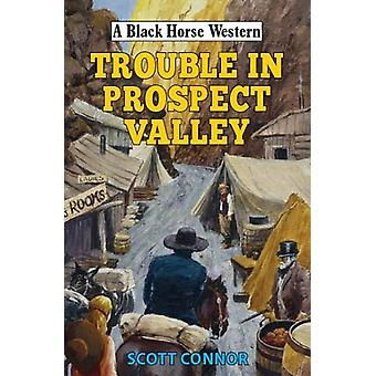 Trouble in Prospect Valley by Scott Connor - 9780719830631 Book