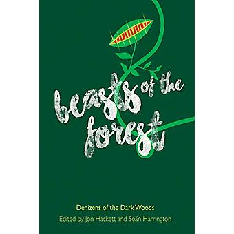 Beasts of the Forest - Denizens of the Dark Woods by Jon Hackett - 978