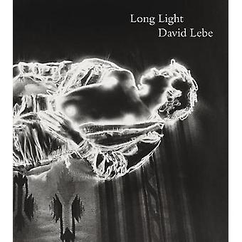 Long Light - Photographs by David Lebe by Peter Barberie - 9780876332