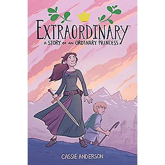 Extraordinary - A Story Of An Ordinary Princess by Cassie Anderson - 9